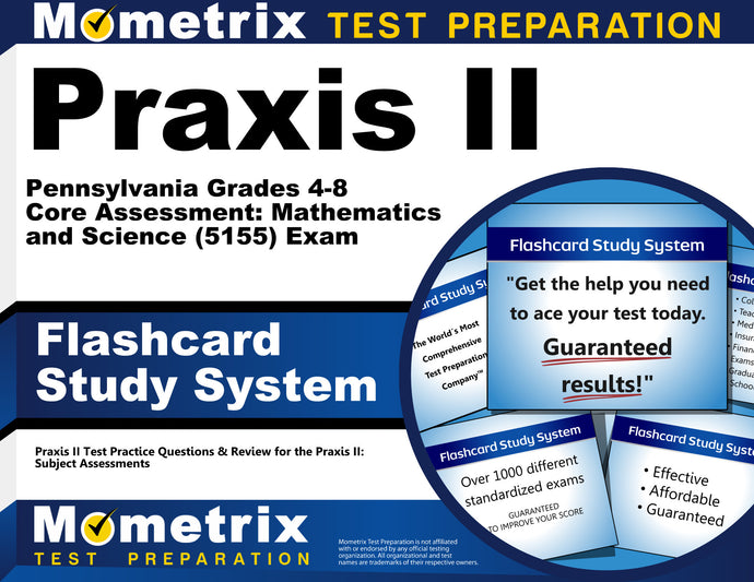 Praxis II Pennsylvania Grades 4-8 Core Assessment: Mathematics and Science (5155) Exam Flashcard Study System