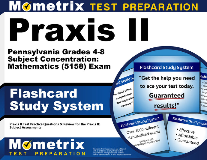 Praxis II Pennsylvania Grades 4-8 Subject Concentration: Mathematics (5158) Exam Flashcard Study System