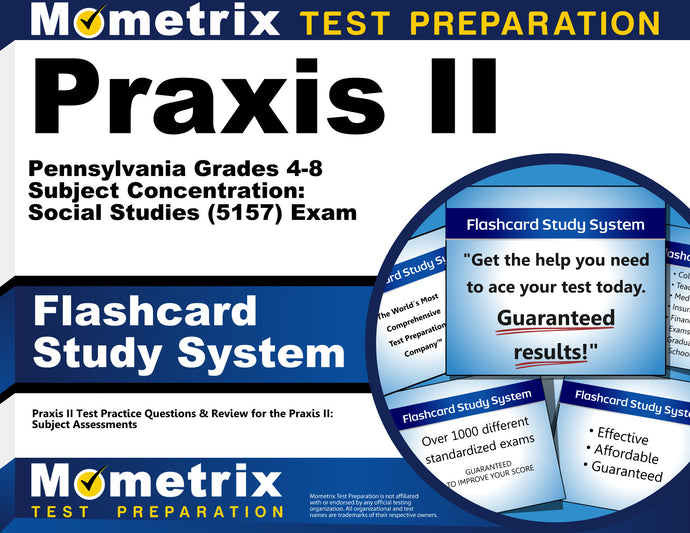 Praxis II Pennsylvania Grades 4-8 Subject Concentration: Social Studies (5157) Exam Flashcard Study System