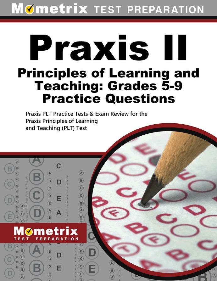Praxis II Principles of Learning and Teaching: Grades 5-9 Practice Questions