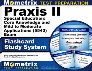 Praxis II Special Education: Core Knowledge and Mild to Moderate Applications (5543) Exam Flashcard Study System