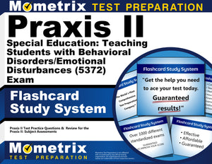 Praxis II Special Education: Teaching Students with Behavioral Disorders/Emotional Disturbances (5372) Exam Flashcard Study System
