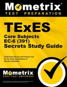 TExES Core Subjects EC-6 (391) Secrets Study Guide
