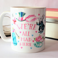 "Alice In wonderland - ""We're All Mad Here"" Mug"