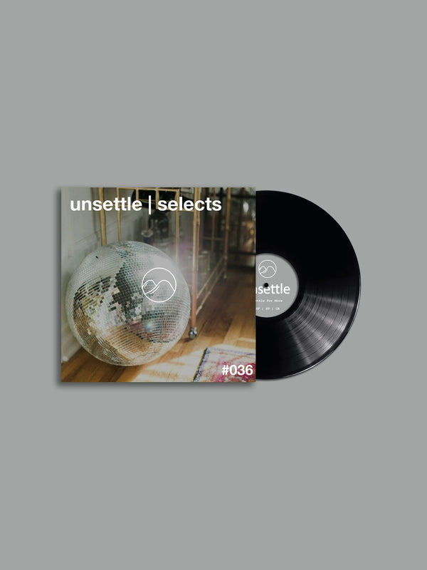 Unsettle | Selects #036