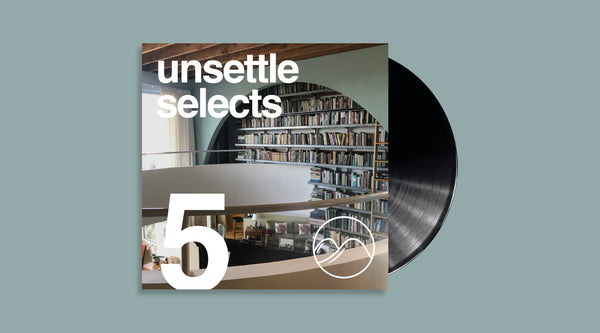Unsettle Selects Mix #5