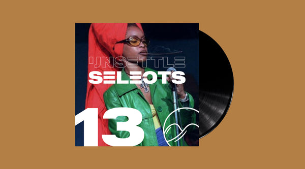 Unsettle Selects Show #13