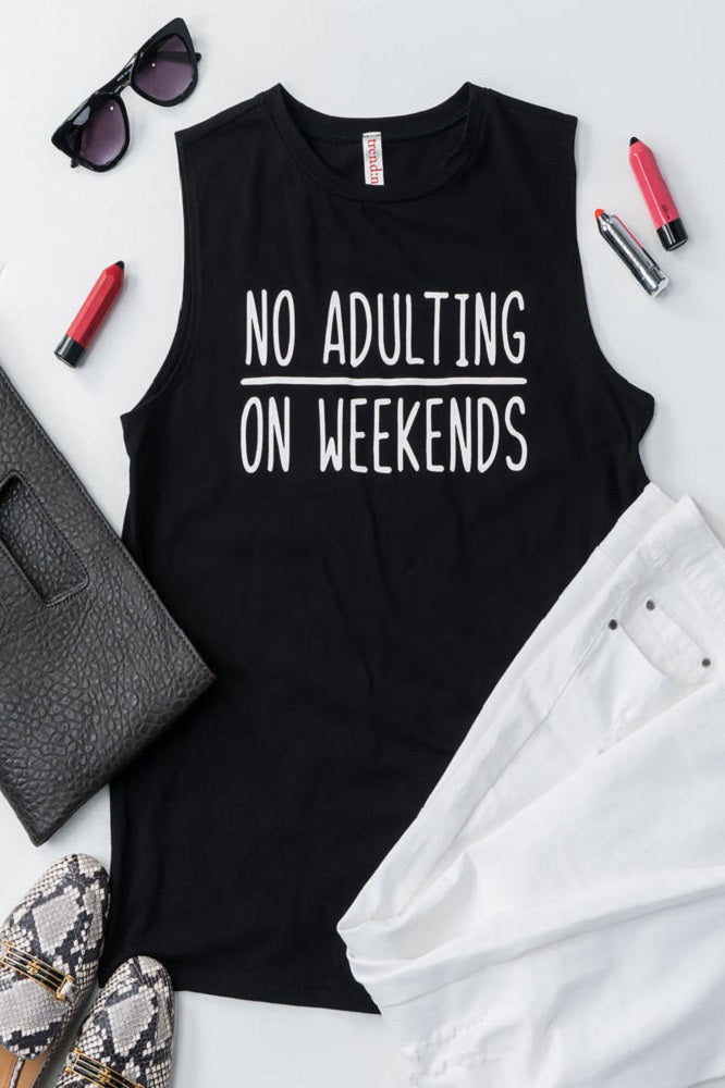 No Adulting On Weekends