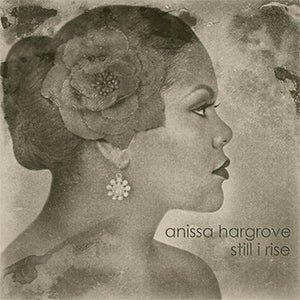 Anissa Hargrove Music > CD > Still I Rise