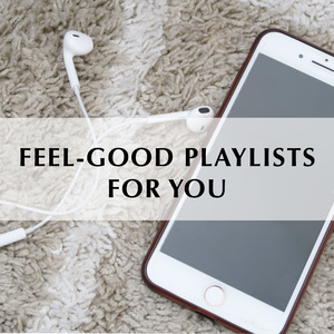 Feel-Good Playlists For You