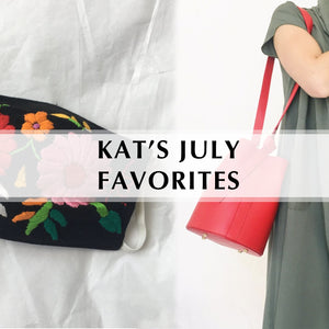 Kat's July Favorites