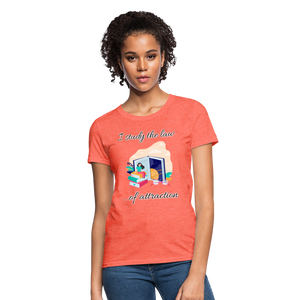 Law of Attraction T-Shirt - heather coral