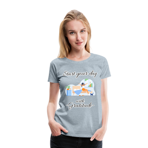 Start Your Day With Gratitude Premium T-Shirt - heather ice blue