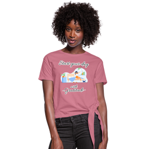 Start Your Day With Gratitude Knotted T-Shirt - mauve