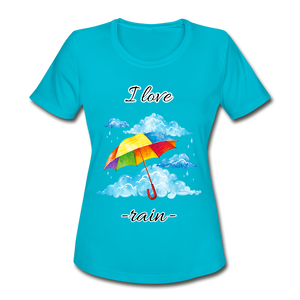 I Love Rain Moisture Wicking Performance T-Shirt - turquoise