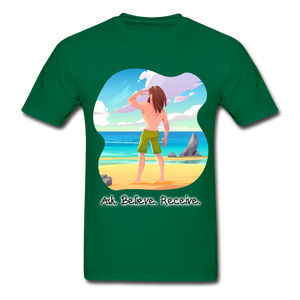 Ask Believe Receive Ultra Cotton T-Shirt - bottlegreen