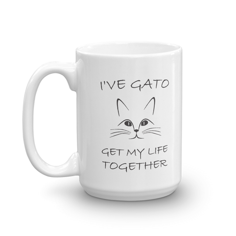 I've Gato Get My Life Together Funny Cat Mug