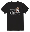 Mother Of Bulldogs Dog Funny T-Shirt