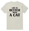 Life Is Better With A Cat Cute T-Shirt