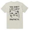 You Don't Like Cats Pawthetic Cat Funny T-Shirt