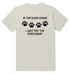 Is The Dogs House Dog Funny T-Shirt