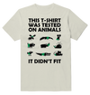 This T-shirt Was TesTed On Animals It Didn't Fit Funny T-shirt