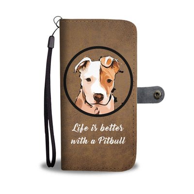 Life Is Better With A Pitbull IPhone/Android Wallet Case