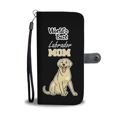 """World's Best Labrador Mom"" Dog IPhone/Android Wallet Case"