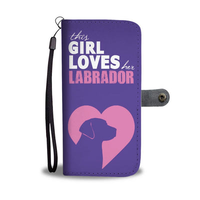 """Girl Loves Labrador"" IPhone/Android Wallet Case"
