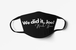 We did it Joe Mask-White