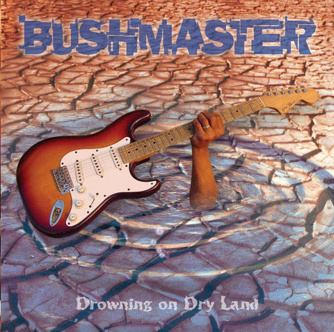 Bushmaster - Drowning On Dry Land