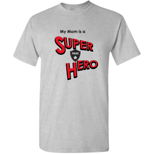 EZ-On BaBeez™ - Super Hero - Mom is a Super Hero - Police, Adult Unisex Standard T-Shirt