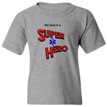 "Load image into Gallery viewer, ""My Dad is a Super Hero"" - EMT, Youth Tee"