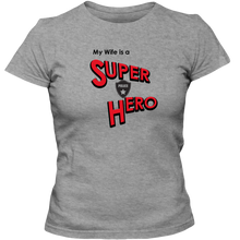 "Load image into Gallery viewer, ""My Wife is a Super Hero"" - Police, Adult Ladies Classic Tees"