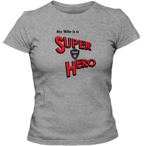 """My Wife is a Super Hero"" - Police, Adult Ladies Classic Tees"