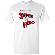 "Load image into Gallery viewer, ""My Husband is a Super Hero"" - Military, Adult Unisex Standard Tee"