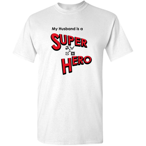"""My Husband is a Super Hero"" - Military, Adult Unisex Standard Tee"