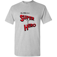 Load image into Gallery viewer, EZ-On BaBeez™ T-Shirt - My Wife is a Super Hero - Doctor, Adult Unisex Tee