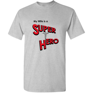 EZ-On BaBeez™ T-Shirt - My Wife is a Super Hero - Doctor, Adult Unisex Tee