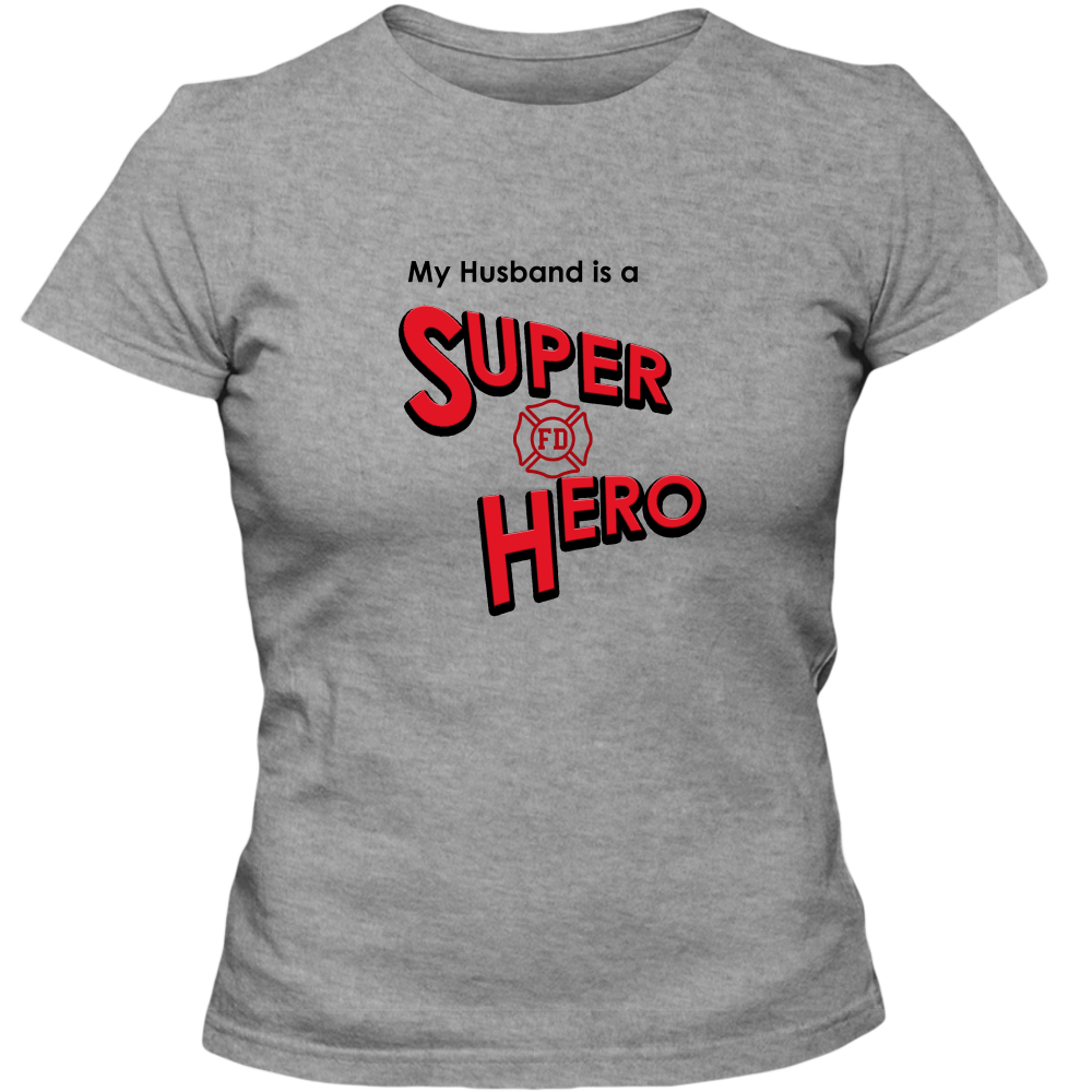 EZ-On BaBeez™ T-Shirt - My Husband is a Super Hero - Firefighter, Adult Ladies Classic Tees