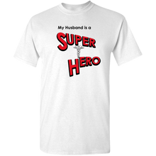 "Load image into Gallery viewer, ""My Husband is a Super Hero"" - Doctor, Adult Unisex Standard Tee"