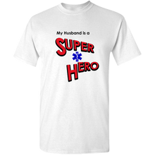 Load image into Gallery viewer, EZ-On BaBeez™ T-Shirt - My Husband is a Super Hero - EMT, Adult Unisex Standard Tee