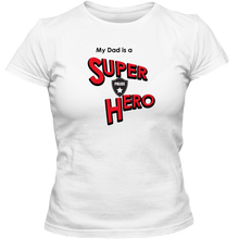 "Load image into Gallery viewer, ""My Dad is a Super Hero"" - Police, Adult Ladies Classic Tees"