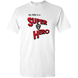 """My Wife is a Super Hero"" - Police, Adult Unisex Standard Tee"