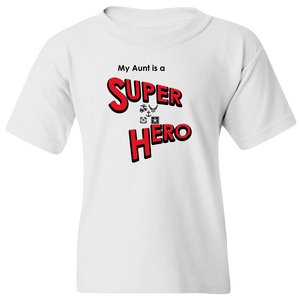 """My Aunt is a Super Hero"" - Military, Youth Tee"