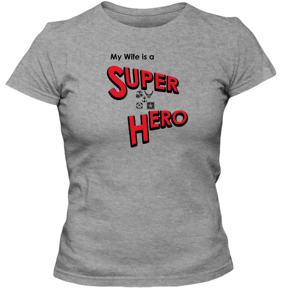 EZ-On BaBeez™ T-Shirt - My Wife is a Super Hero - Military, Adult Ladies Classic Tees