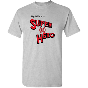 """My Wife is a Super Hero"" - Firefighter, Adult Unisex Standard Tee"