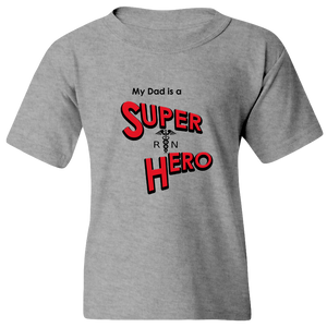 """My Dad is a Super Hero"" - Nurse, Youth Tee"