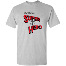 Load image into Gallery viewer, EZ-On BaBeez™ T-Shirt - My Wife is a Super Hero - Nurse, Adult Unisex Standard Tee