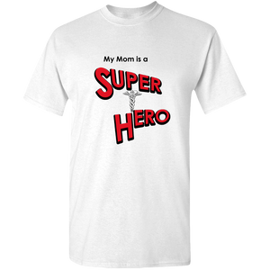 """My Mom is a Super Hero"" - Doctor, Adult Unisex Tee"